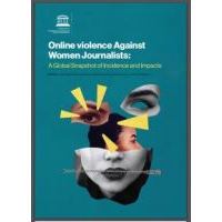 Online Violence Against Women Journalists: A Global Snapshopt of Incidence and Impacts